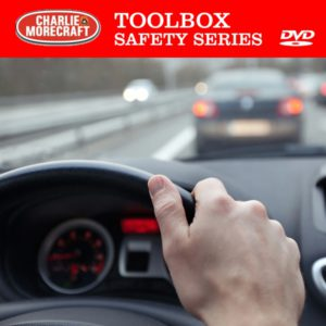 Charlie Morecraft Toolbox Safety Series: Driving Safety